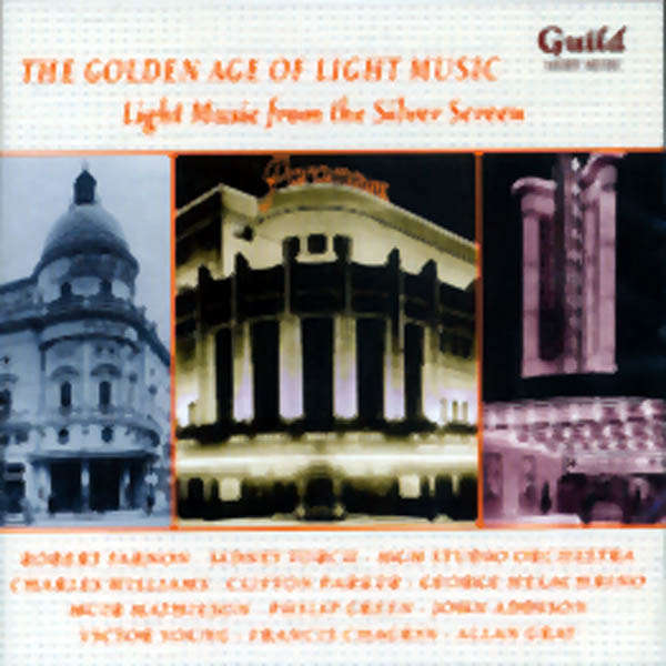 Robert Farnon, Sidney Torch, etc.. The Golden age of light music : Light musicfrom the silver sceen
