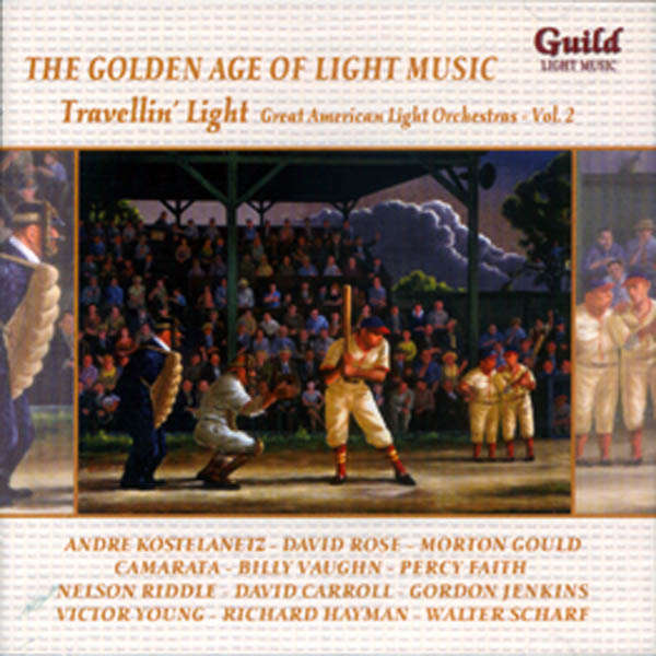 André Kostelanetz, David Rose, ... The Golden age of light music : Great american light orchestra