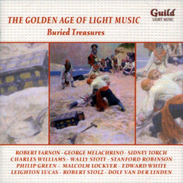 Robert Farnon, Melachrino, Sidney Torch, ... The Golden age of light music : Buried treasures