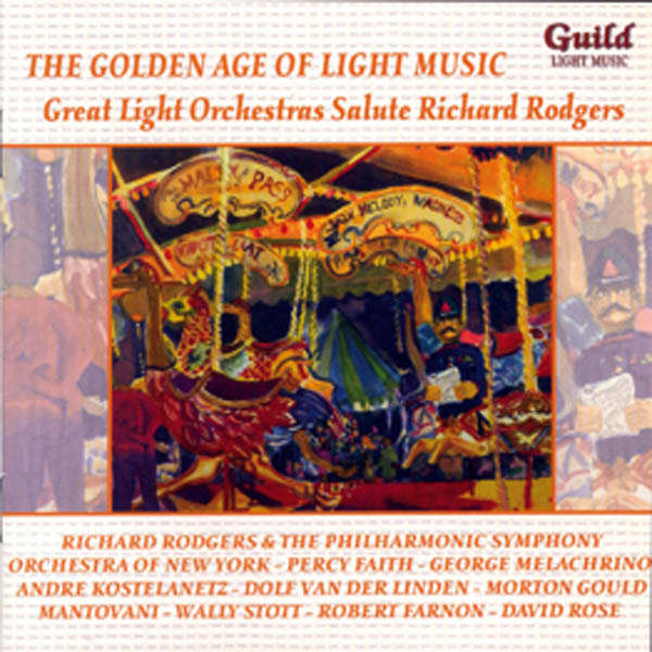 Richard Rogers, Percy Faith, etc... The Golden age of light music : Salute Richard Rogers