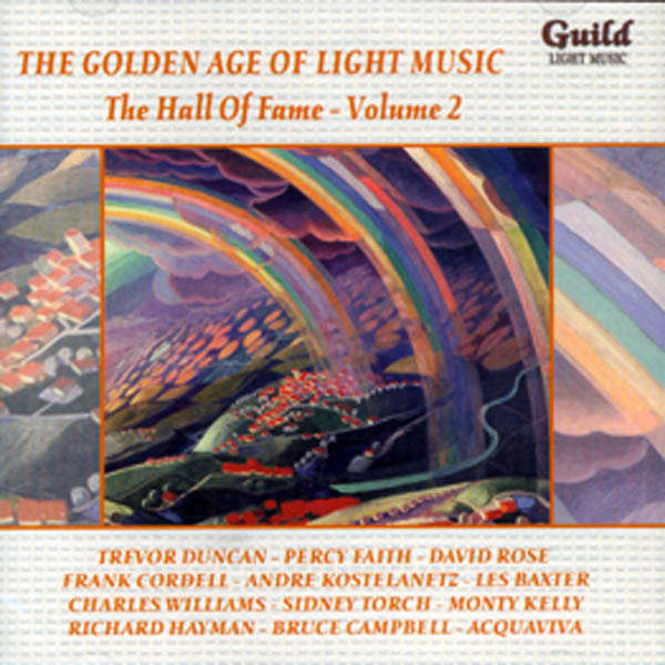Trevor Duncan, Percy Faith, David Rose, etc.. The Golden age of light music : The hall of fame