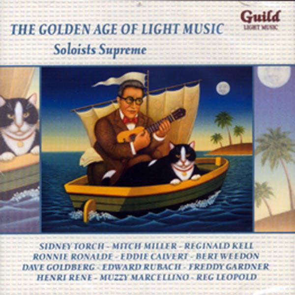 Sidney Torch, Mitch Miller, Eddie Calvert,... The Golden age of light music : Soloists supreme