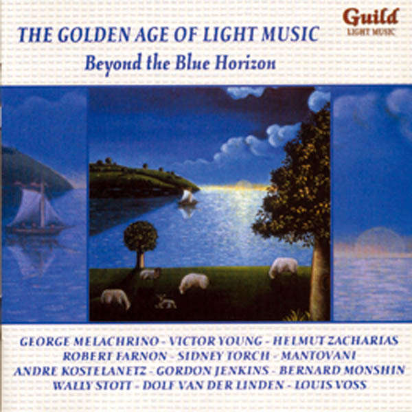 Melachrino, Helmut Zacharias, etc.. The Golden age of light music : Beyond the blue horizon