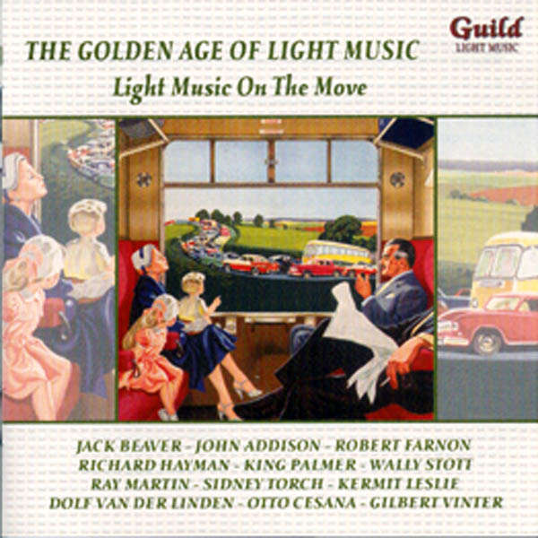 Jack Beawer, John Addison, etc... The Golden age of light music : Light music on the move