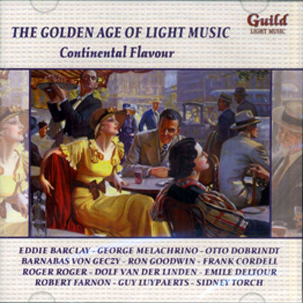 Eddie Barclay, Otto Dobrindt, etc.. The Golden age of light music : Continental Flavour
