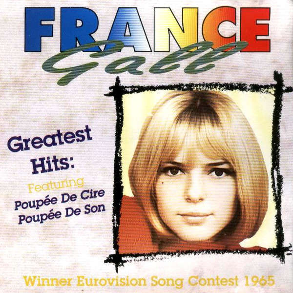 France Gall France Gall Greatest Hits - Winner Eurovision Song Contest 1965