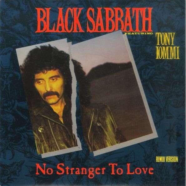 Black Sabbath Featuring Tony Iommi No Stranger To Love (7) Ltd Edit Promo -France