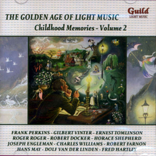 Frank Perkins, Gilbert Vinter, etc.. The Golden age of light music : Childhood memories - Vol 2