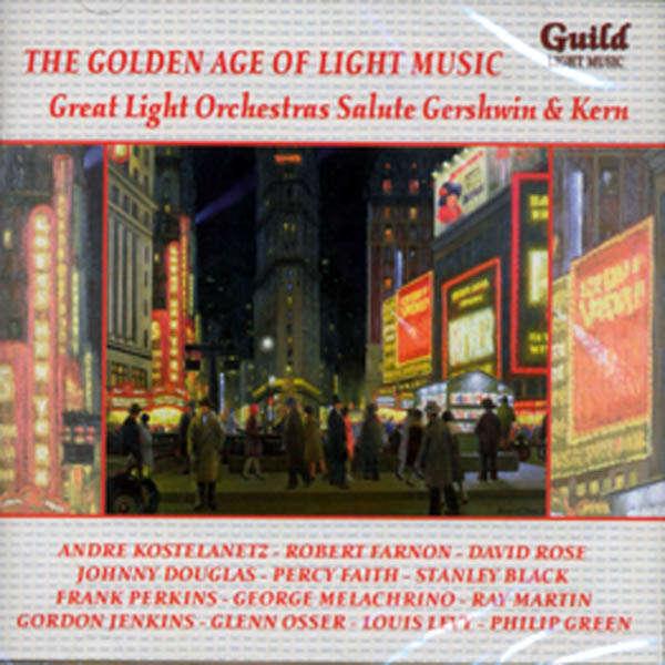 André Kostelanetz, Robert Farnon, etc.. The Golden age of light music : Salute Gershwin & Kern
