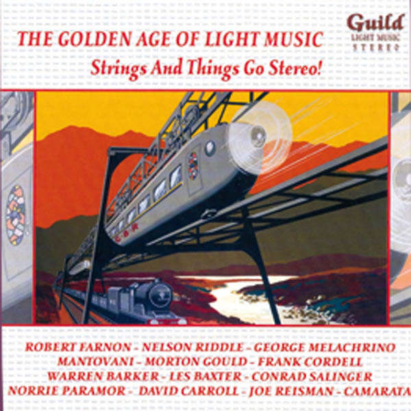 Robert Farnon, Nelson Riddle, etc... The Golden age of light music : Strings and things go stereo