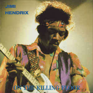On The Killing Floor  The Jimmi Hendrix Experience