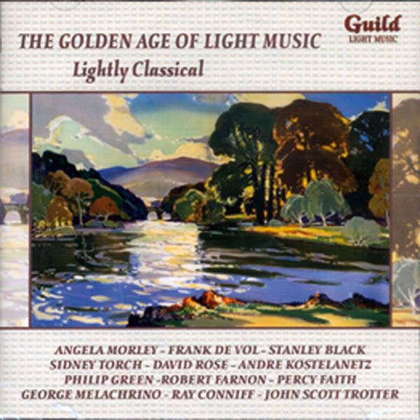 Angela Morley, Frank De Vol, Stanley Black, etc.. The Golden age of light music : Lightly classical
