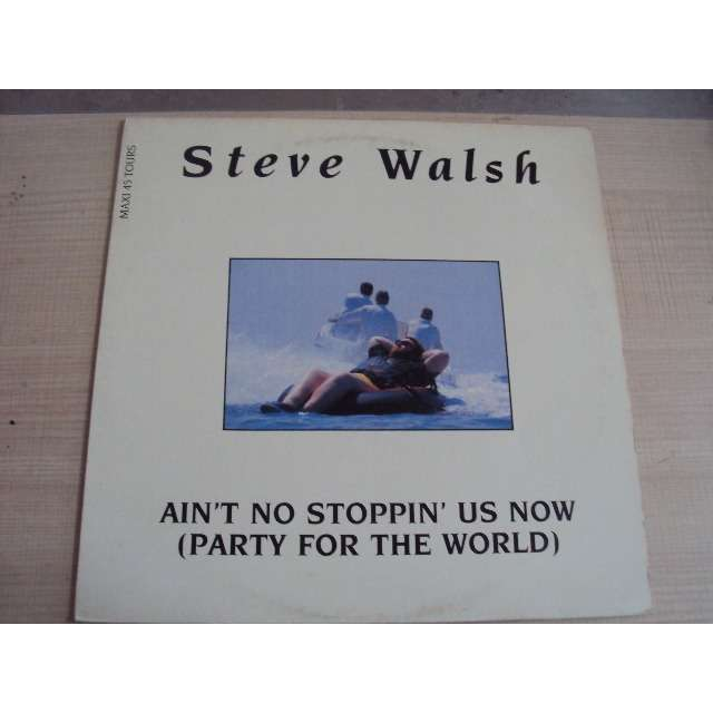 STEVE WALSH AIN'T NO STOPPIN' US NOW (VOCAL 9'03) 1988 FRANCE (MAXIBOXLP)