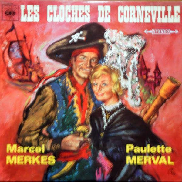 marcel merkes et paulette merval Les cloches de Corneville
