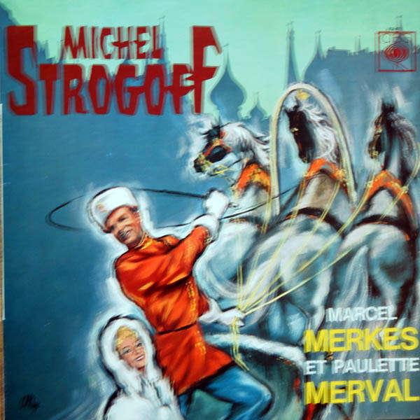 marcel merkes et paulette merval Michel Strogoff