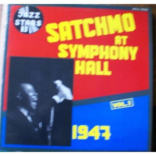 ARMSTRONG L. SATCHMO AT SYMPHONY HALL - VOL 1 1947
