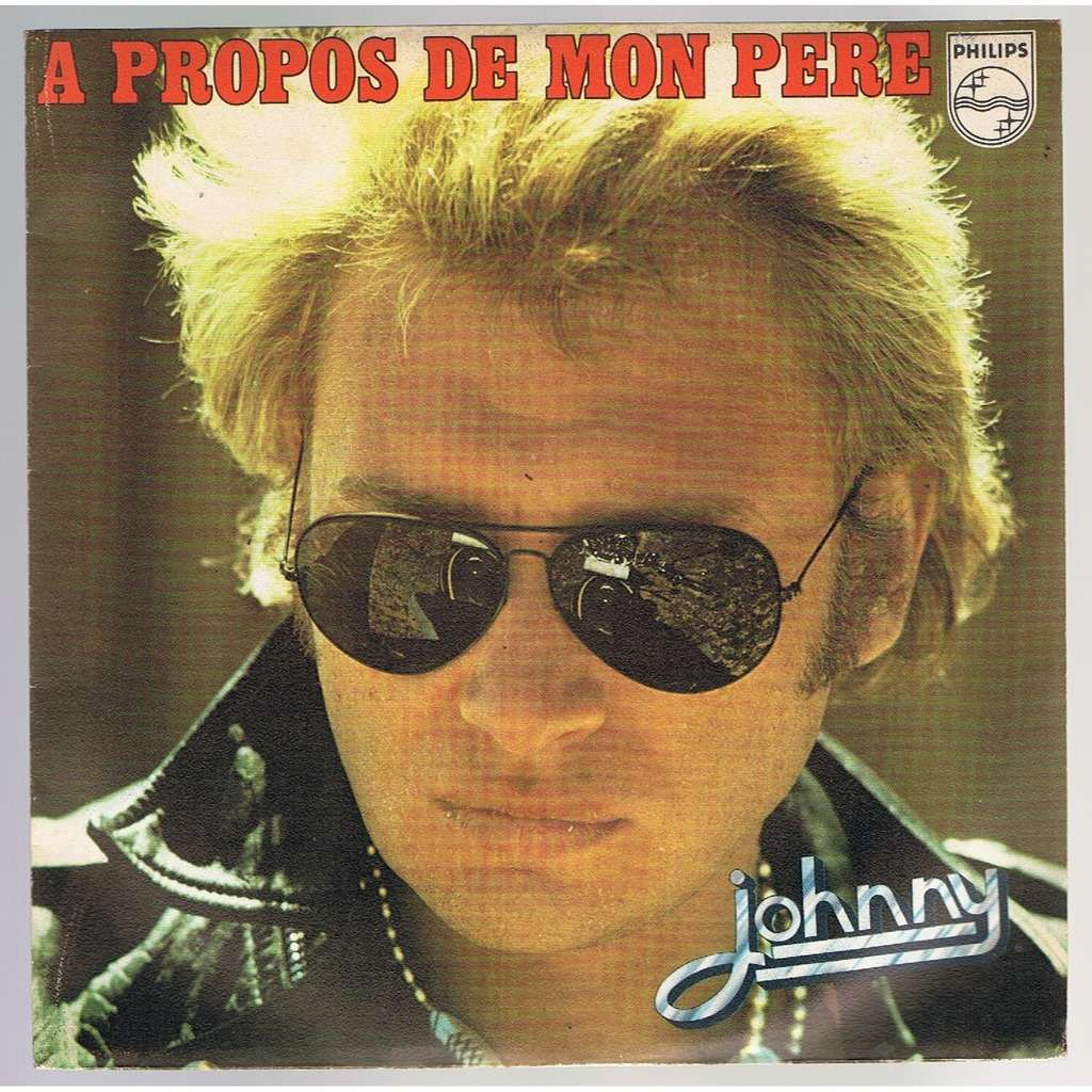JOHNNY HALLYDAY A PROPOS DE MON PERE / A L'HOTEL DE COEURS BRISES