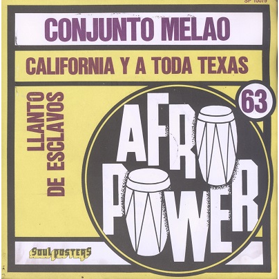 Conjunto Melao California Y A Toda Texas / Llanto De Esclavos