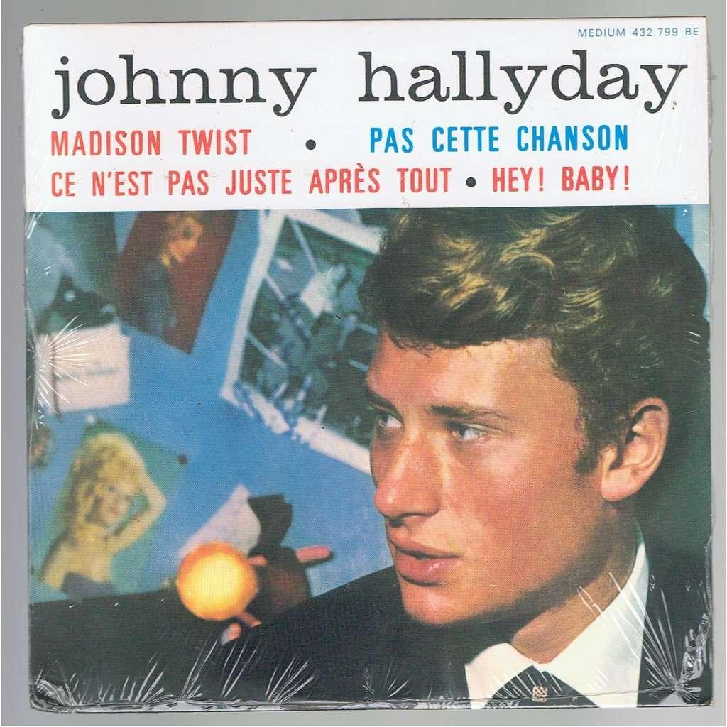 JOHNNY HALLYDAY MADISON TWIST/HEY BABY/PAS CETTE CHANSON/CE N'EST PAS JUSTE APRES TOUT