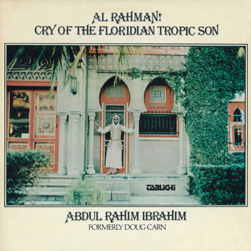 Abdul Rahim Ibrahim (Doug Carn) Al Rahman! Cry Of The Floridian Tropic Son