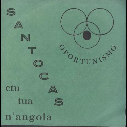 Santocas oportunismo / etu tua n'angola
