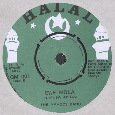 Hafusa Abbasi, the Yahoos band Ewe mola / Karibu ramadhani