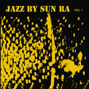 Sun Ra and his Arkestra Jazz By Sun Ra Vol.1