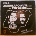 FELA ANIKULAPO KUTI & ROY AYERS - Music of many colours - LP