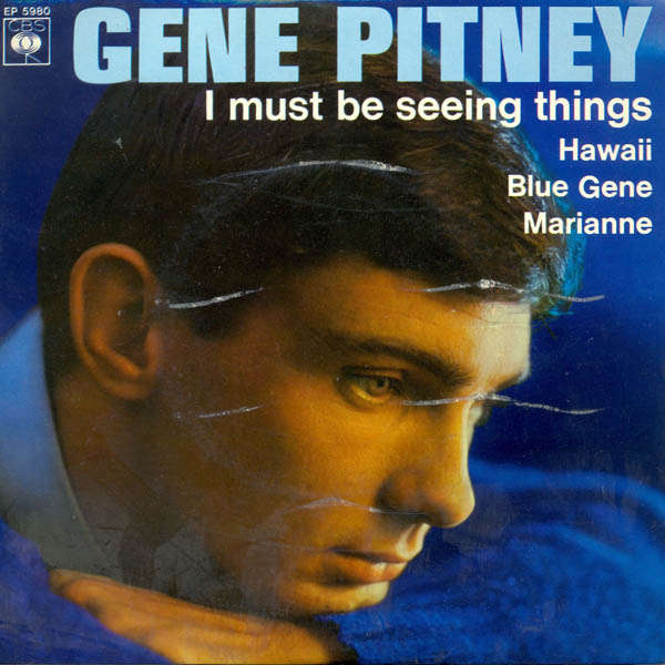gene pitney I must be seeing things