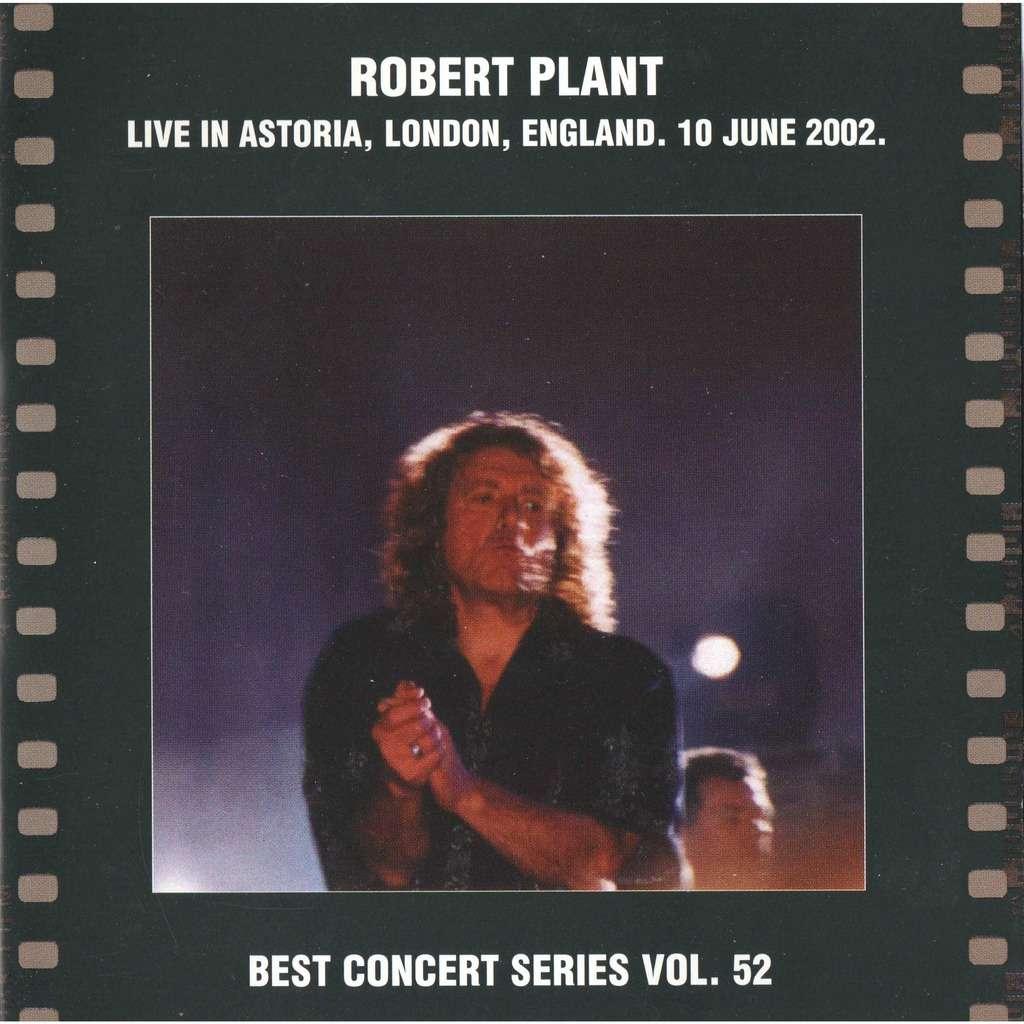 robert plant Live in Astoria, London, England, 10 June 2002