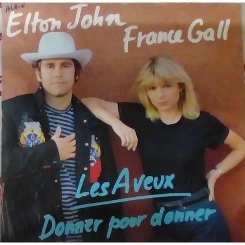 45 tours ELTON JOHN & FRANCE GALL les aveux 45 tours ELTON JOHN & FRANCE GALL les aveux