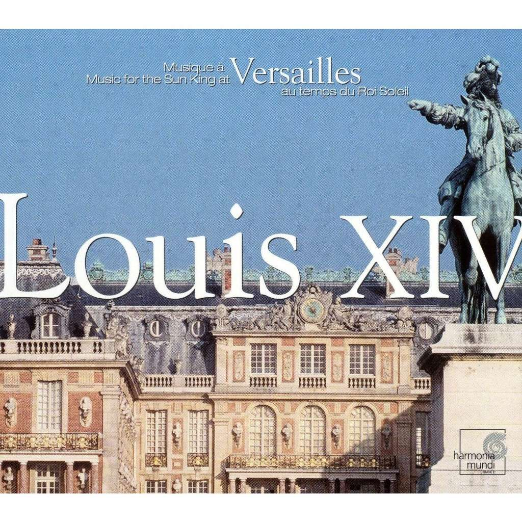 Various Baroque Composers Louis XIV - Music for the Sun King at Versailles / Various Artists