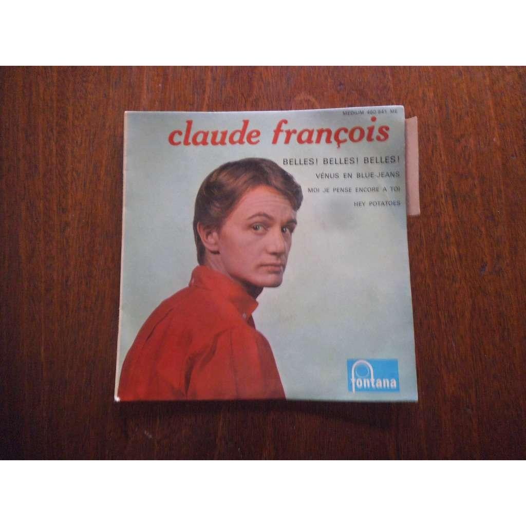 François, Claude Belles! Belles! Belles! / moi je pense encore a toi / vénus en blue-jeans / hey potatoes