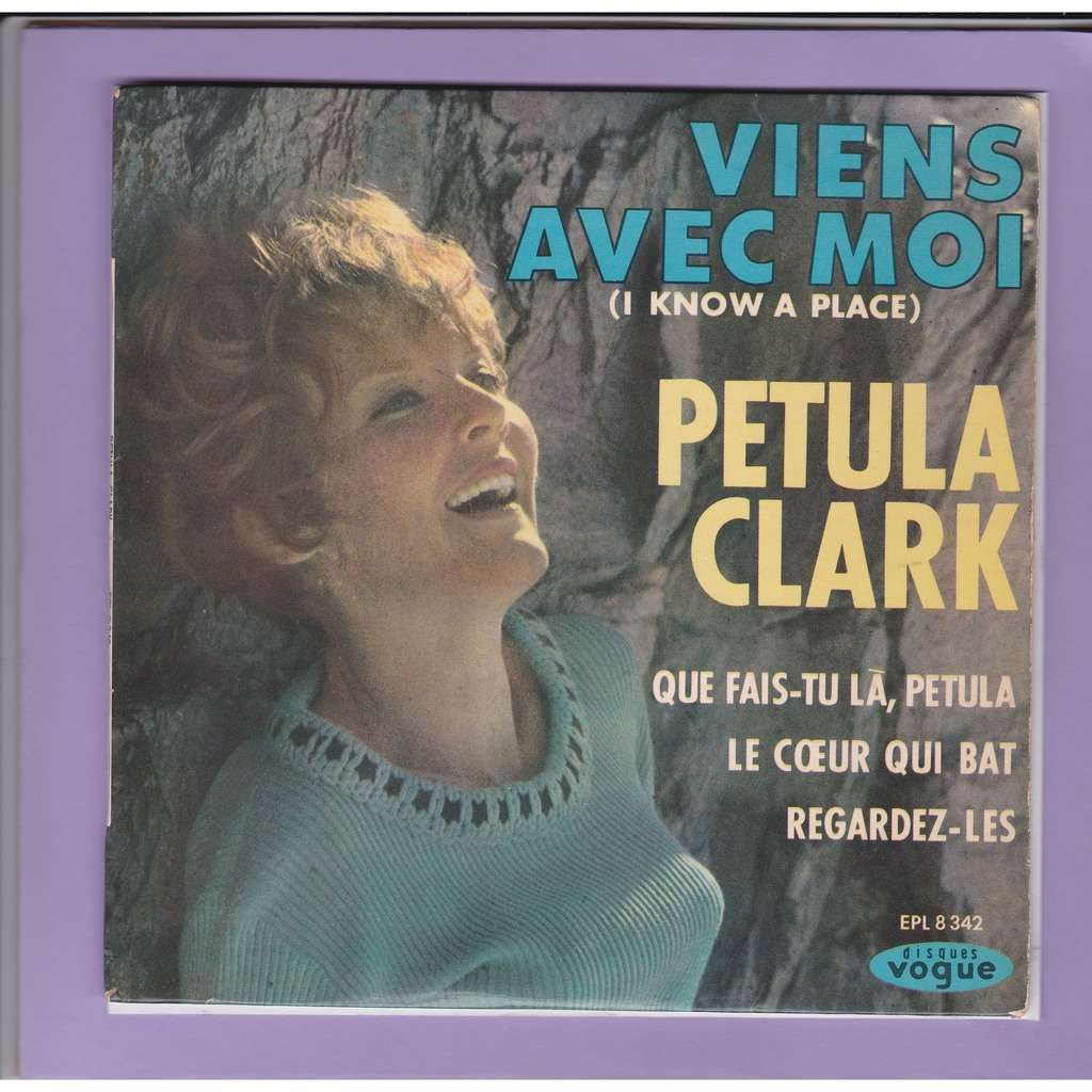 petula clark (avec sa languette) viens avec moi / que fais-tu là,petula / le coeur qui bat / regardez-les