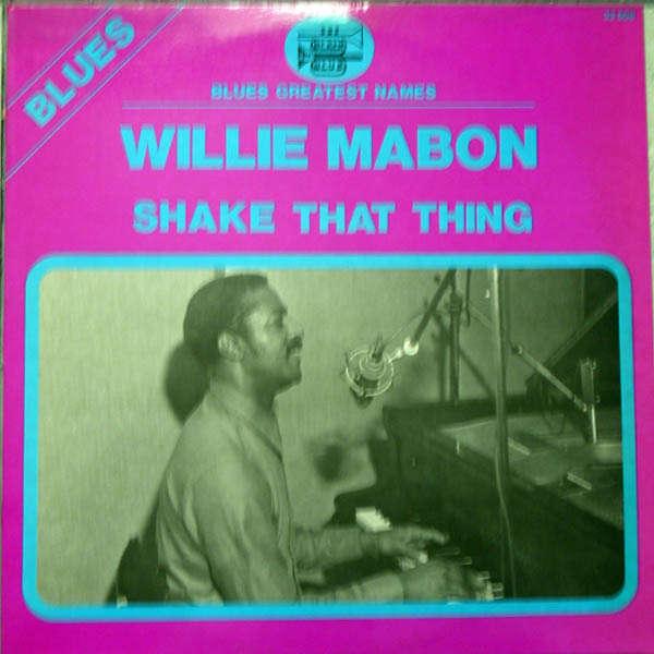 willie mabon Shake that thing