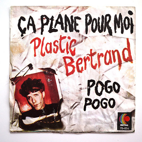 Ca Plane Pour Moi By Plastic Bertrand 7inch X 1 With