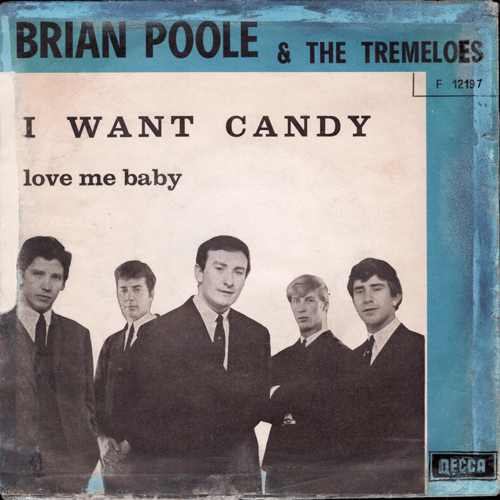Brian Poole & The Tremeloes I Want Candy / Love Me Baby