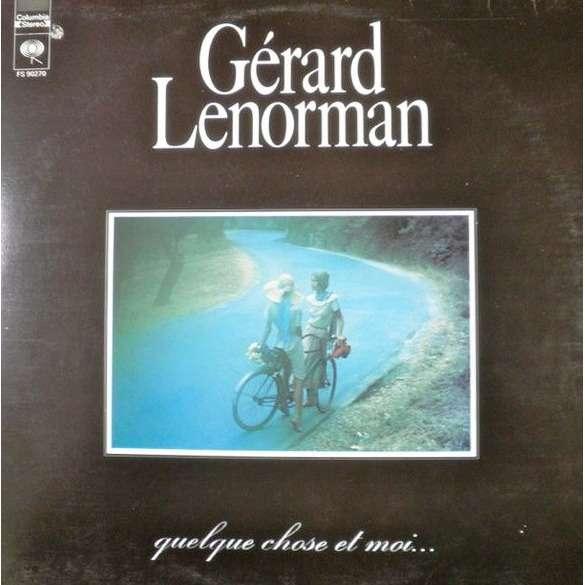 Gérard Lenorman  Quelque Chose Et Moi