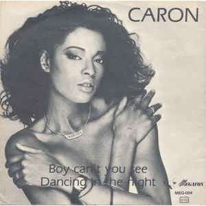 Caron* - Boy Can't You See / Dancing In The Night Caron* - Boy Can't You See / Dancing In The Night (7, Single)