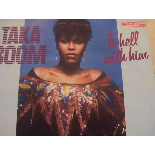 taka boom TO HELL WITH HIM (VOCAL 6'34) 1982 FRANCE (MAXIBOXLP)