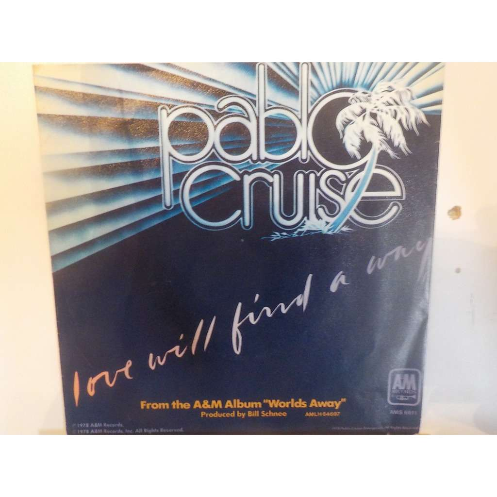 pablo cruise love will find a way / always be together