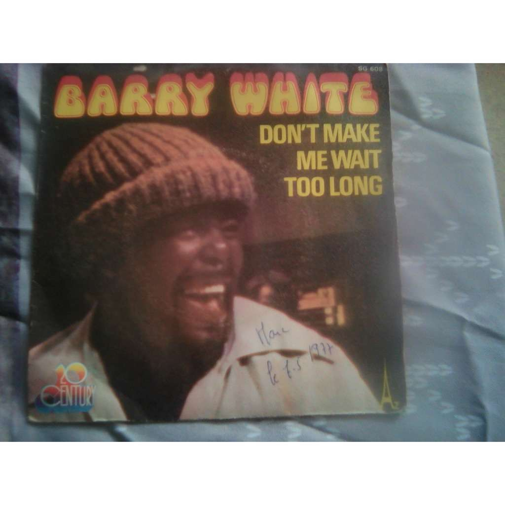 Barry White - Don't Make Me Wait Too Long (7, Sin Barry White - Don't Make Me Wait Too Long (7, Single)