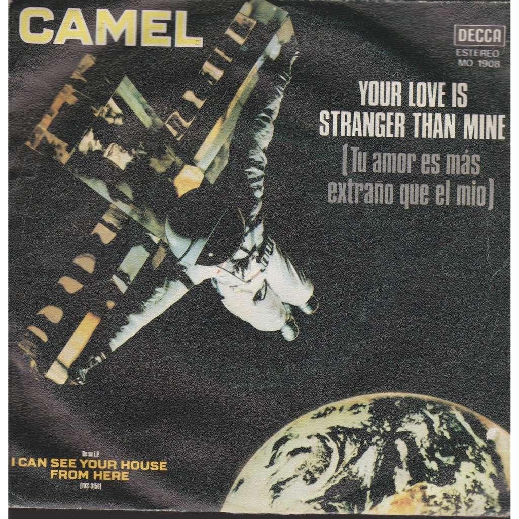 CAMEL YOUR LOVE IS STRANGER THAN MINE