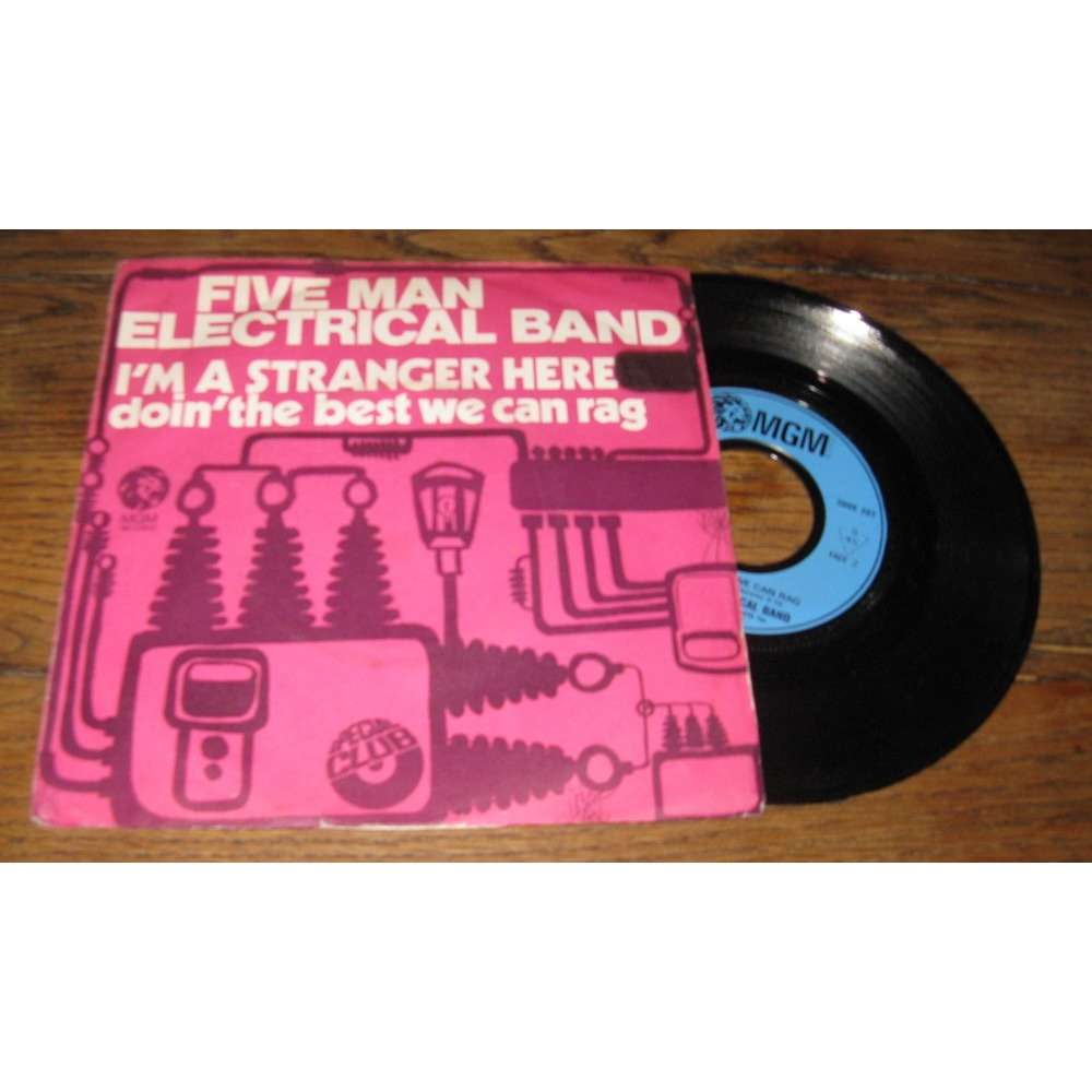 Five Man Electrical Band I'm A Stranger Here / Doin' The Best We Can Rag