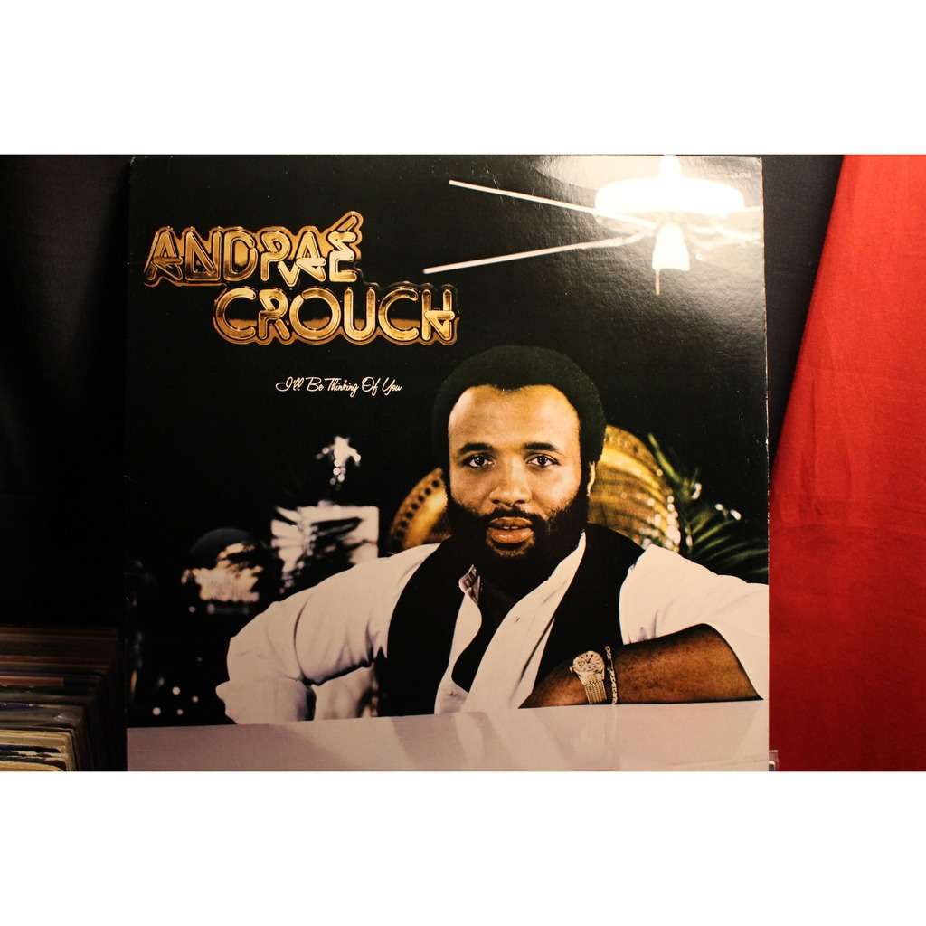 Ill Be Thinking Of You By Andrae Crouch Lp With Crookrecords Ref