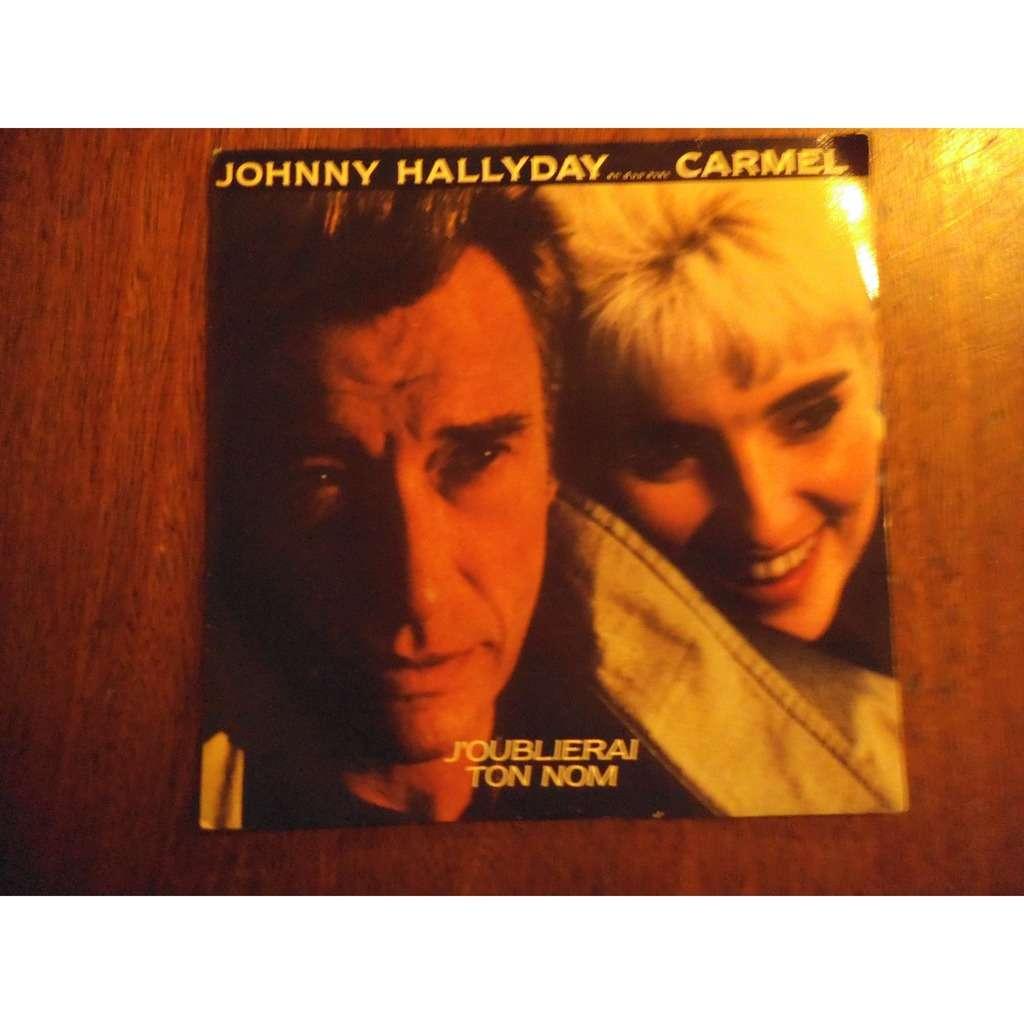 Johnny Hallyday En Duo Avec Carmel J'oublierai Ton Nom / encore