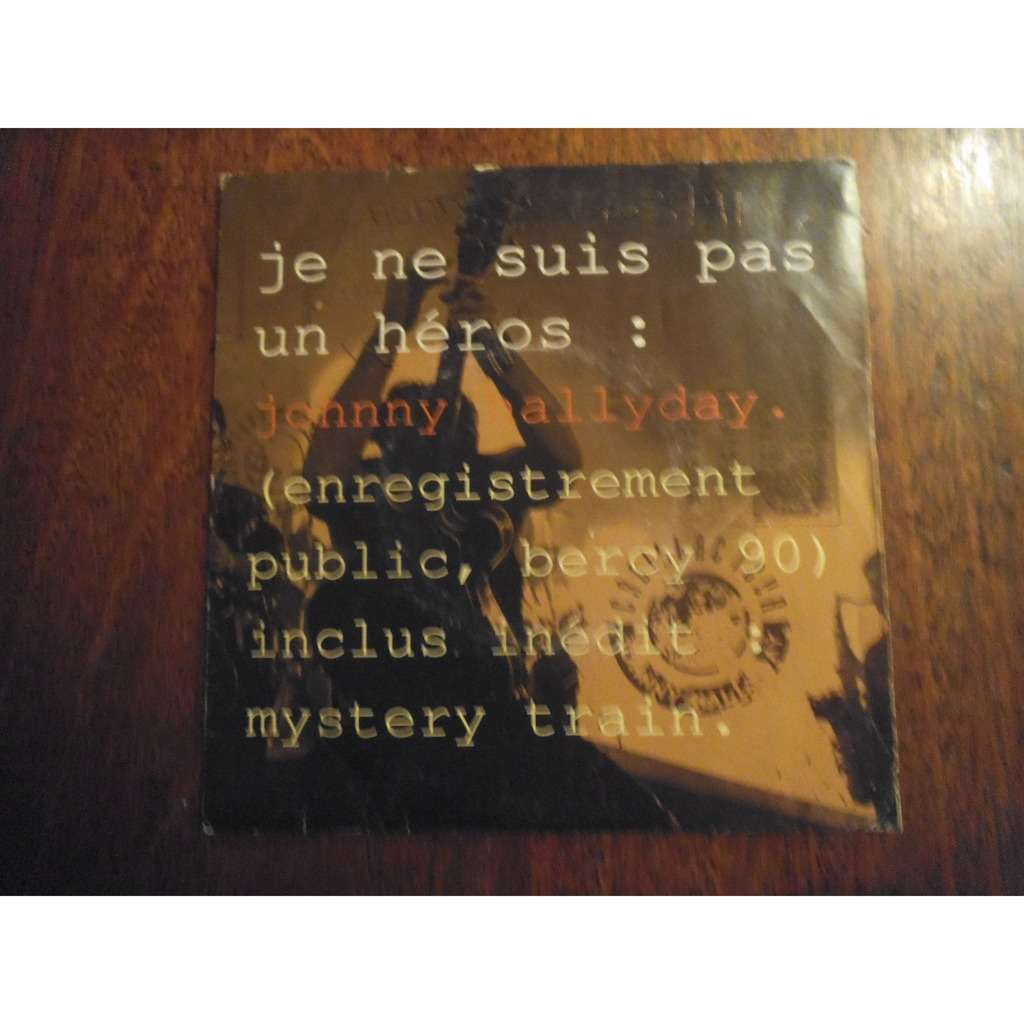 Johnny Hallyday  Je Ne Suis Pas Un Héros / Mystery Train