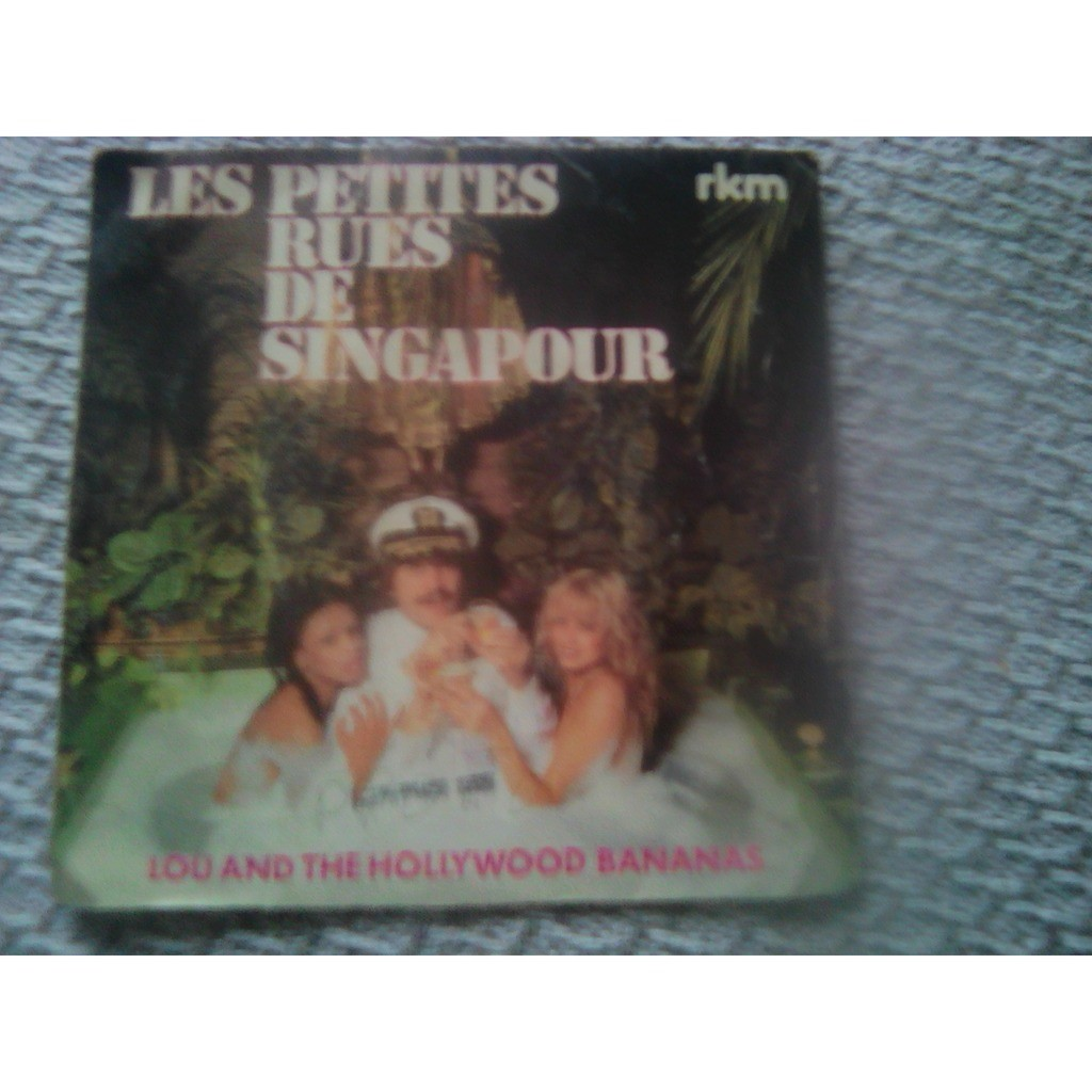 Lou And The Hollywood Bananas* - Les Petites Rues Lou And The Hollywood Bananas* - Les Petites Rues De Singapour (7, Single)