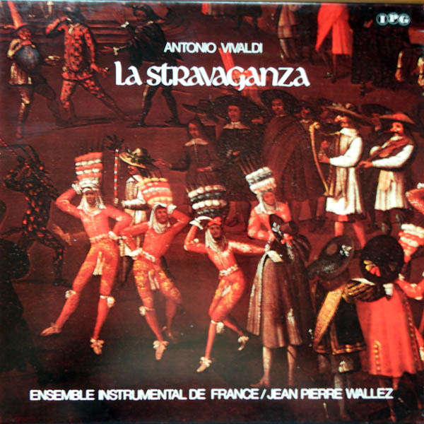 Jean-Pierre Wallez Ensemble instrumental de France Vivaldi: La Stravaganza