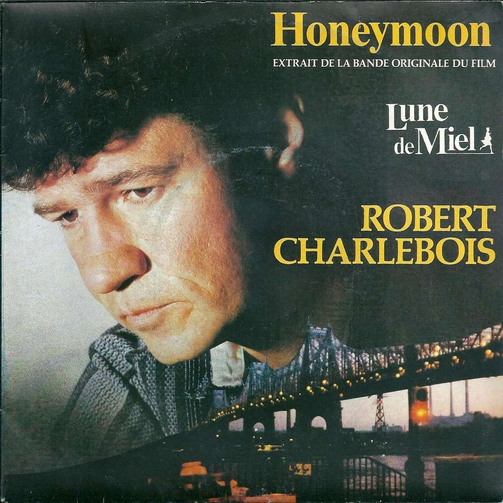 Robert Charlebois Honeymoon